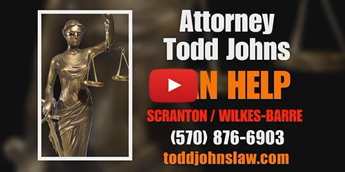 Scranton & Wilkes-Barre Personal Injury Attorney - Todd Johns Law, LLC